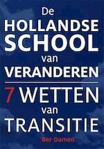 De Hollandse Scholl van Veranderen - Ber Damen (ISBN 9789076834832)