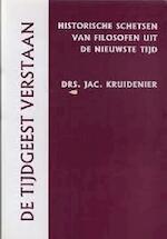 De tijdgeest verstaan - Jac. Kruidenier (ISBN 9789061403692)