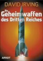Die Geheimwaffen des Dritten Reiches - David Irving (ISBN 9783887410308)