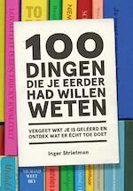 100 dingen die je eerder had willen weten - Inger Strietman (ISBN 9789021570662)