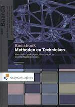 Basisboek methoden en technieken - Ben Baarda, Esther Bakker, Monique van der Hulst, Tom Fischer, Mark Julsing, Rene van Vianen, Martijn de Goede (ISBN 9789001807719)