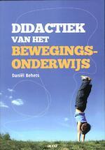 Didactiek van het bewegingsonderwijs - Daniel Behets (ISBN 9789033485893)