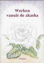 Werken vanuit De Akasha - Sonia (ISBN 9789075343175)