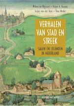 Verhalen van stad en streek - Willem de Blécourt, Ruben A. Koman, Jurjen van der Kooi, Theo Meder (ISBN 9789035132023)