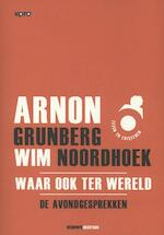 Waar ook ter wereld - Arnon Grunberg, Wim Noordhoek
