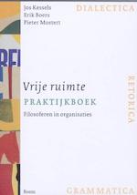 Vrije ruimte praktijkboek - J. Kessels, E. Boers, Erik Boers, Pieter Mostert, Pieter Mostert (ISBN 9789085065418)