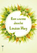 Een warme douche - Louise Hay, Louise L. Hay (ISBN 9789077770801)