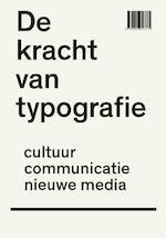 De kracht van typografie - Peter Bil'ak, Petr van Blokland, Hans Rudolf Bosshard, Paul van Capelleveen (ISBN 9789089893369)