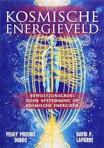 Het kosmische energieveld - Peggy Phoenix Dubro (ISBN 9789020284218)