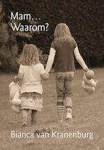 Mam... Waarom? - B. van Kranenburg (ISBN 9789048402595)