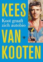 Koot graaft zich autobio - Kees van Kooten (ISBN 9789023476634)