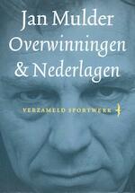 Overwinningen & nederlagen - Jan Mulder (ISBN 9789400400535)