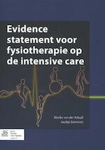 Evidence statement voor fysiotherapie op de intensive care - Marike van der Schaaf, Juultje Sommers (ISBN 9789036809030)