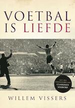 Voetbal is liefde - Willem Vissers (ISBN 9789020420159)