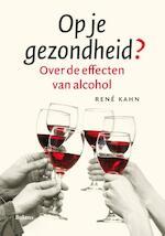 Op je gezondheid? - Rene Kahn (ISBN 9789460031687)