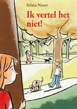 IK VERTEL HET NIET! - Selma Noort (ISBN 9789048724727)