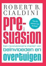 Pre-suasion - Robert B. Cialdini (ISBN 9789461279293)