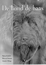 De hond de baas - Martin Kruithof, J. W. van / Vellenga Overeem (ISBN 9789080345430)