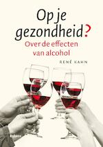 Op je gezondheid? - Rene Kahn (ISBN 9789460033124)