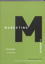 Marketing de essentie - Philip Kotler, Amp, Gary Armstrong (ISBN 9789043016742)