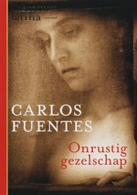 Onrustig gezelschap - Carlos Fuentes (ISBN 9789029078474)
