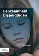 Eenzaamheid bij jeugdigen - Jan van der Ploeg (ISBN 9789036819527)