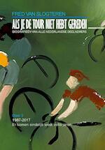 Als je de tour niet hebt gereden, dan - Fred van Slogteren (ISBN 9789462170681)