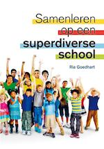 Samenleren op een superdiverse school - Ria Goedhart (ISBN 9789088508141)