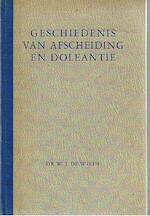 Geschiedenis van afscheiding en doleantie van hervormd standpunt bezien - W.J. de Wilde
