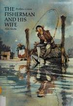 The Fisherman and his wife - Brothers Grimm, Alan Marks (ISBN 0887080723)