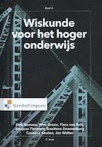 Wiskunde voor het hoger onderwijs deel A - Sieb Kemme, Wim Groen, Theo van Pelt, Jacques Timmers, Gooitzen Zwanenburg, Caroline Koolen, Jan Walter (ISBN 9789001888084)