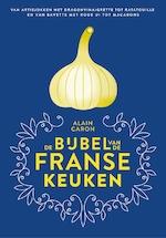De bijbel van de Franse keuken - Alain Caron (ISBN 9789048844937)