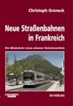 Neue Straßenbahnen in Frankreich - Christoph Groneck (ISBN 9783882558449)
