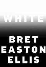 White - Bret Easton Ellis (ISBN 9781524711566)