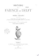 Histoire de la faïence de Delft - Henry Havard