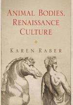 Animal Bodies, Renaissance Culture - Karen Raber (ISBN 9780812245363)