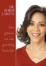 Het geheim van een geweldig huwelijk - R. L. Smith (ISBN 9789047501534)