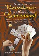 Werken met de waarzegkaarten van Mademoiselle Lenormand - Christiane Renner (ISBN 9789063784980)