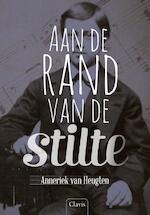 Aan de rand van de stilte - Anneriek van Heugten (ISBN 9789044823233)