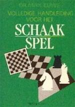Volledige handleiding voor het schaakspel - Max Euwe (ISBN 9789051210545)