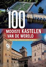 100 Mooiste kastelen van de wereld - Hannah Brooks-Motl, Eileen Bernardi, Marc Hakim, Michael Heitmann, David Walthall, Stephan Delbos, Aria Cabot (ISBN 9789036626064)