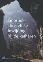 Gnostiek christelijke inwijding bij de katharen - Rachel Ritman (ISBN 9789067324113)
