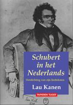 Schubert in het Nederlands - Lau Kanen (ISBN 9789067282338)
