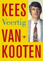 Veertig - Kees van Kooten (ISBN 9789023467724)
