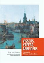 Vissers, Kapers, Arbeiders - Peter van Druenen (ISBN 9789082204803)