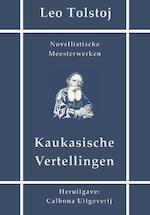 Kaukasische vertellingen - Leo Tolstoj (ISBN 9789491872402)