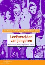 Leefwerelden van jongeren - Joke Hermes, Pauline Naber, Arjan Dieleman (ISBN 9789046903162)