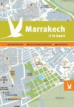 Marrakech in kaart - Marie Charvet, Helene le Tac, Abdelhafid Tihami, Fathallah Abounaaim, Emmanuelle Sarrazin (ISBN 9789025753016)