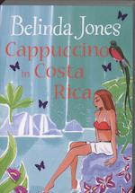 Cappuccino in Costa Rica - Belinda Jones (ISBN 9789077462553)