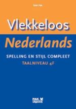 Vlekkeloos Nederlands, spelling en stijl compleet Taalniveau 4F - Dick Pak (ISBN 9789077018583)